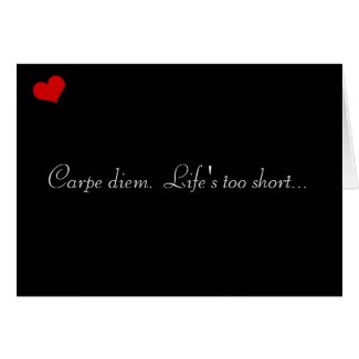 Dark Valentine Collection: Carpe Diem... Greeting Cards
