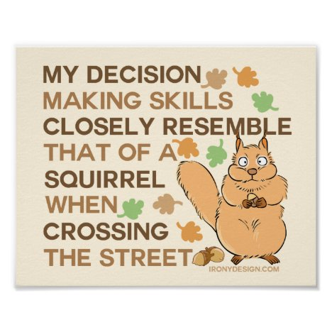 Decision Making Skills Funny Squirrel Poster
