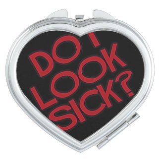 Do I Look Sick? Compact Mirror