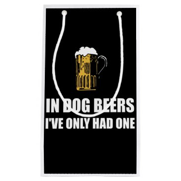 Dog Beers Years Funny Small Gift Bag
