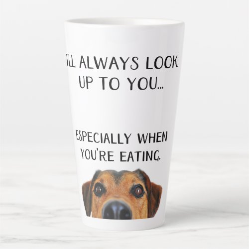 Dog Will Always Look Up To You Large Latte Mug