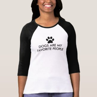 Dogs are my favorite people Funny Saying T-Shirt