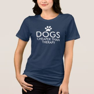 DOGS Cheaper than therapy Slogan Dark T-Shirt