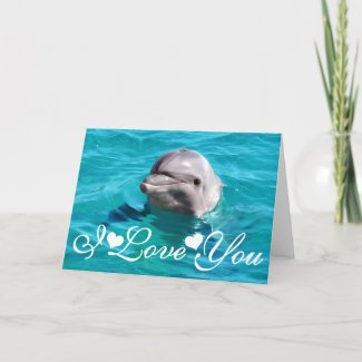 Dolphin in Blue Water Photo I Love You Card