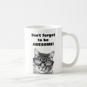Don't forget to be awesome cute cat mug