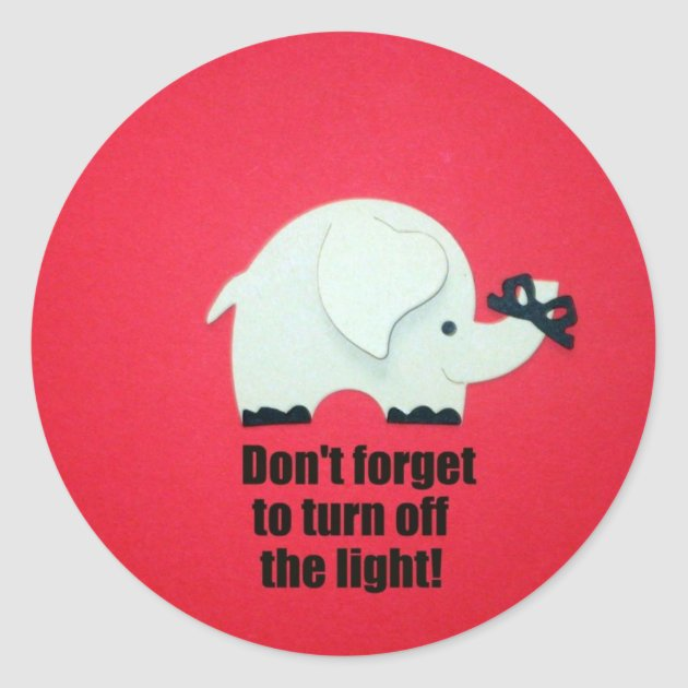 Dont Forget To Turn Off The Light Classic Round Sticker