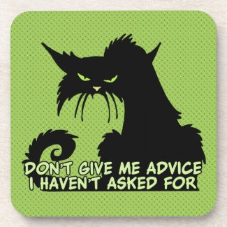 Don't Give Me Advice Angry Cat Saying Coaster