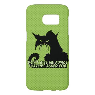 Don't Give Me Advice Angry Cat Saying Samsung Galaxy S7 Case