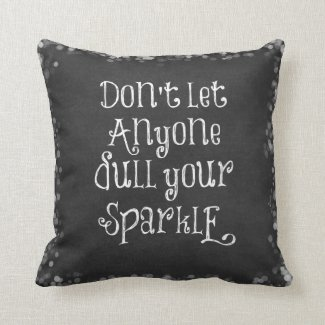 Don't Let Anyone Dull Your Sparkle Quote