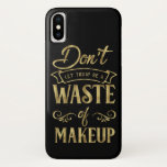 Don't Let Today iPhone X Case