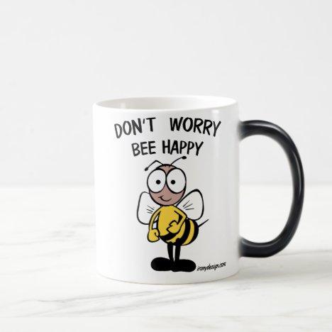 Don't Worry Bee Happy Magic Mug