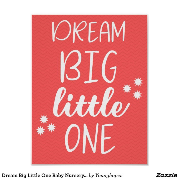 Dream Big Little One Baby Nursery Wall Art Poster