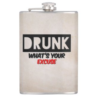 Drunk Whats Your Excuse Funny Vinyl Wrap Flask Flasks