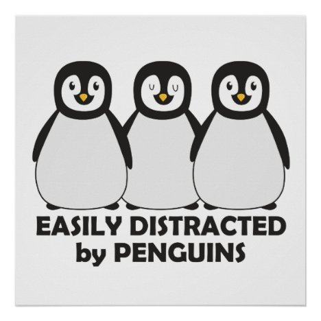 Easily Distracted by Penguins Poster
