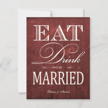 Eat Drink and be Married - Red Wood-grain Invitation