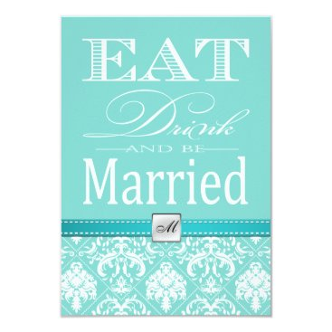 Eat Drink and be Married - Teal Blue Card