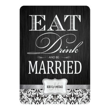 Eat Drink and be Married with black & white damask Card