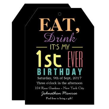 Eat, Drink It's my 1st Ever Birthday Card