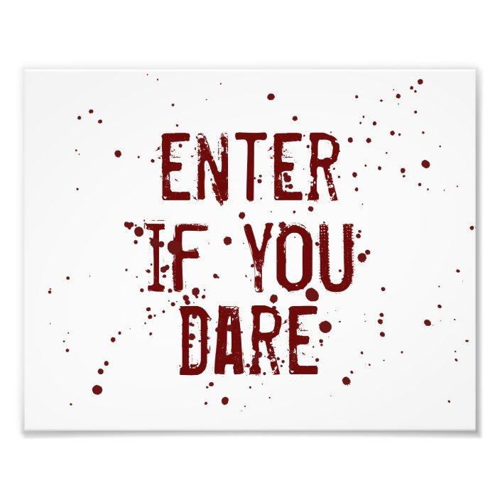 Enter If You Dare Blood Splatter Halloween Decor Photo Print Zazzle Com