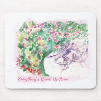 Everything's Comin' Up Rosie Mousepads
