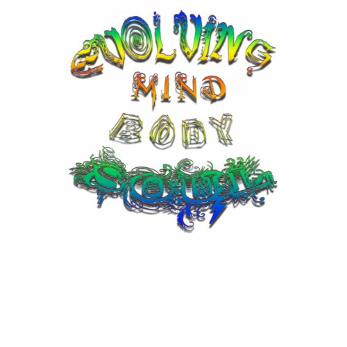 Evolving Mind Body Soul shirt