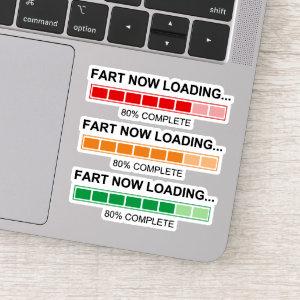Fart Now Loading Contour Cut Sticker