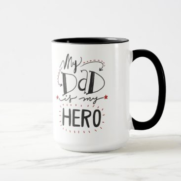"""Father's Day - """"My Dad is My Hero"""" Mug"""