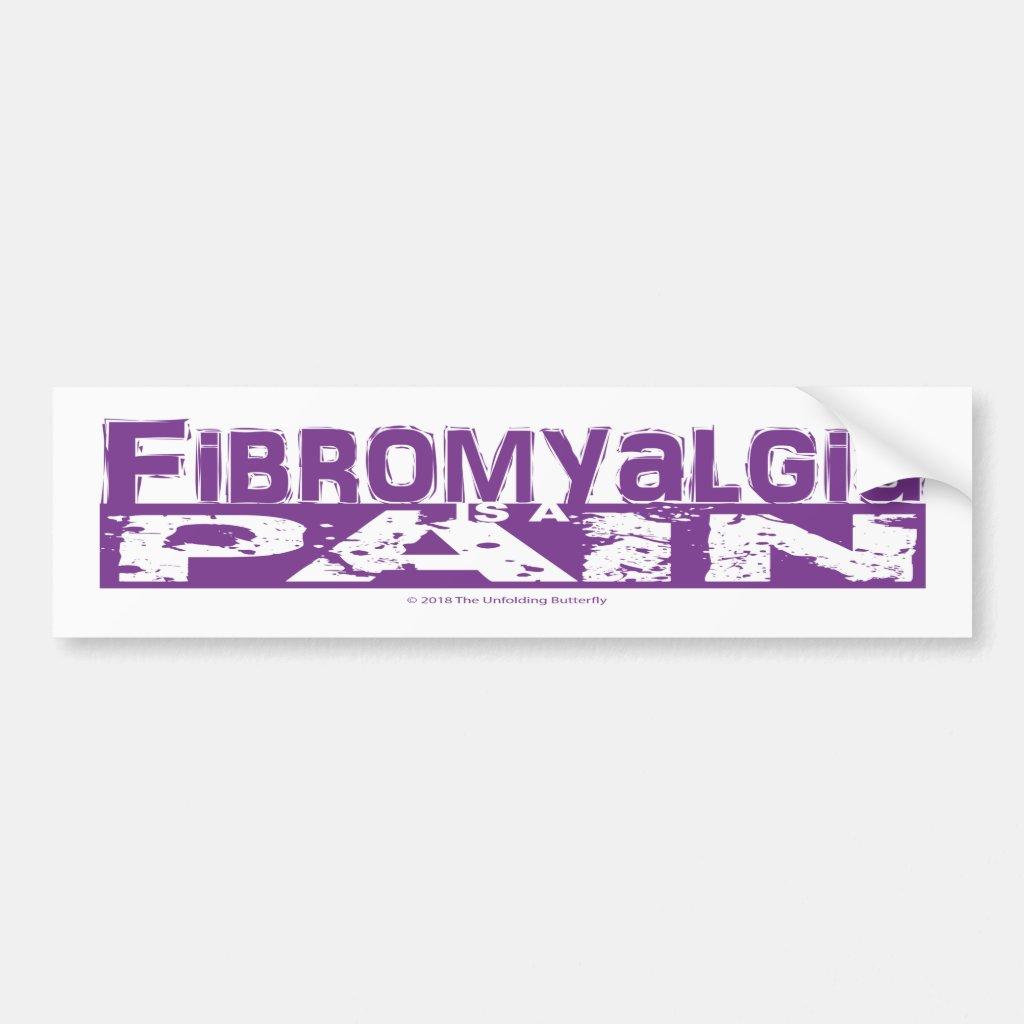 Fibromyalgia is a Pain Bumper Sticker
