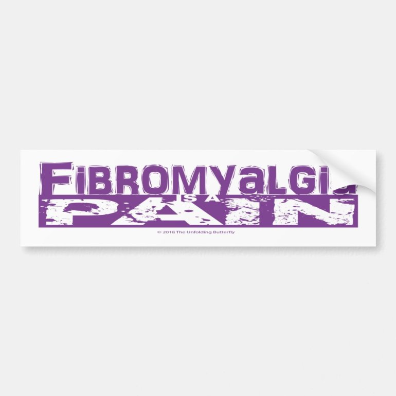 Fibromyalgia is a Pain Bumper Sticker