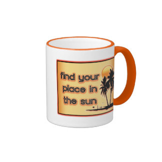 Find Your Place In The Sun Coffee Mugs