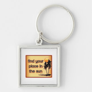Find Your Place In The Sun Keychains