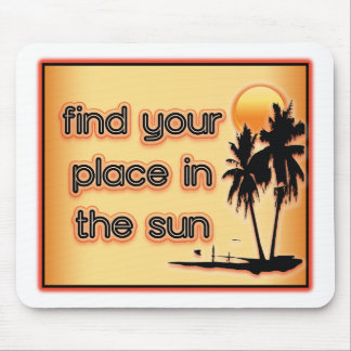 Find Your Place In The Sun Mousepad