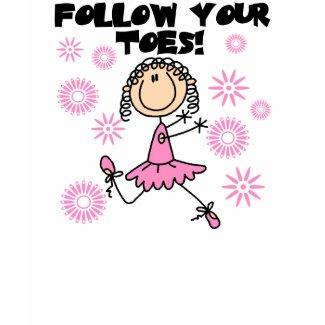 Follow Your Toes shirt