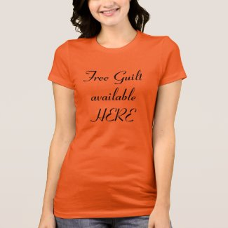 Free guilt availalbe here t-shirt for Her