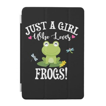Frog Gift | Just A Girl Who Loves Frog iPad Mini Cover