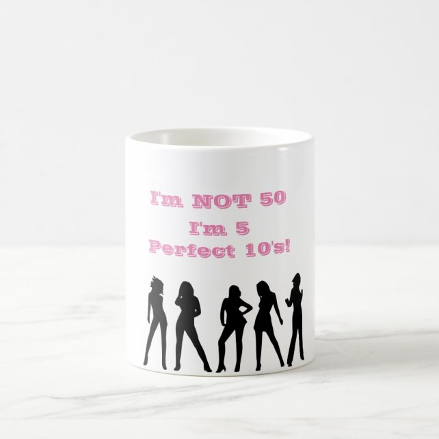 Funny 50th Birthday MUG - NOT FIFTY 5 perfect 10s