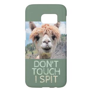 Funny Alpaca Llama Don't Touch I Spit Samsung Galaxy S7 Case