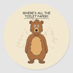 Funny Bear out of Toilet Paper Classic Round Sticker