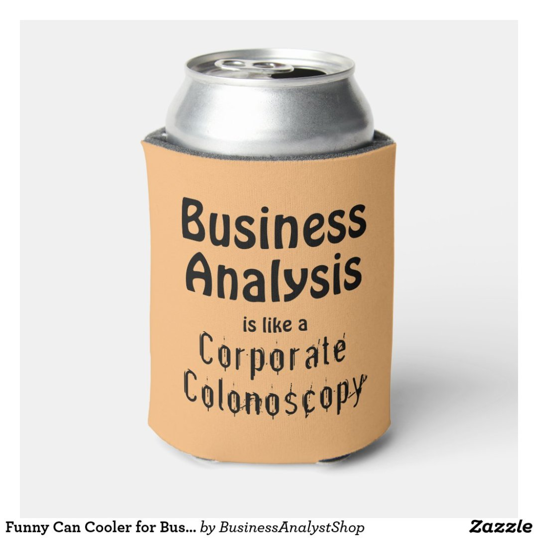Funny Can Cooler for Business Analysts