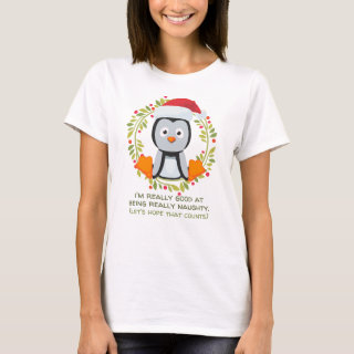 Funny Christmas Penguin Good at Being Naughty T-Shirt