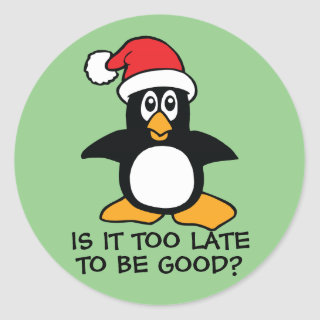 Funny Christmas Penguin Is it too late to be good Classic Round Sticker