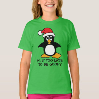 Funny Christmas Penguin Is it too late to be good T-Shirt