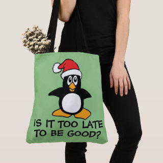Funny Christmas Penguin Is it too late to be good Tote Bag