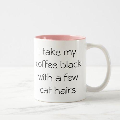 Funny Coffee black with cat hair Mug