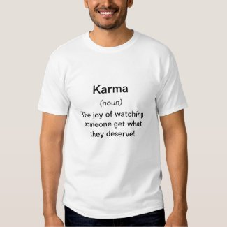 funny definition of Karma, T-shirt