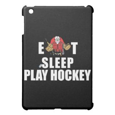 Funny Eat Sleep Play Hockey Goalie iPad Mini Case