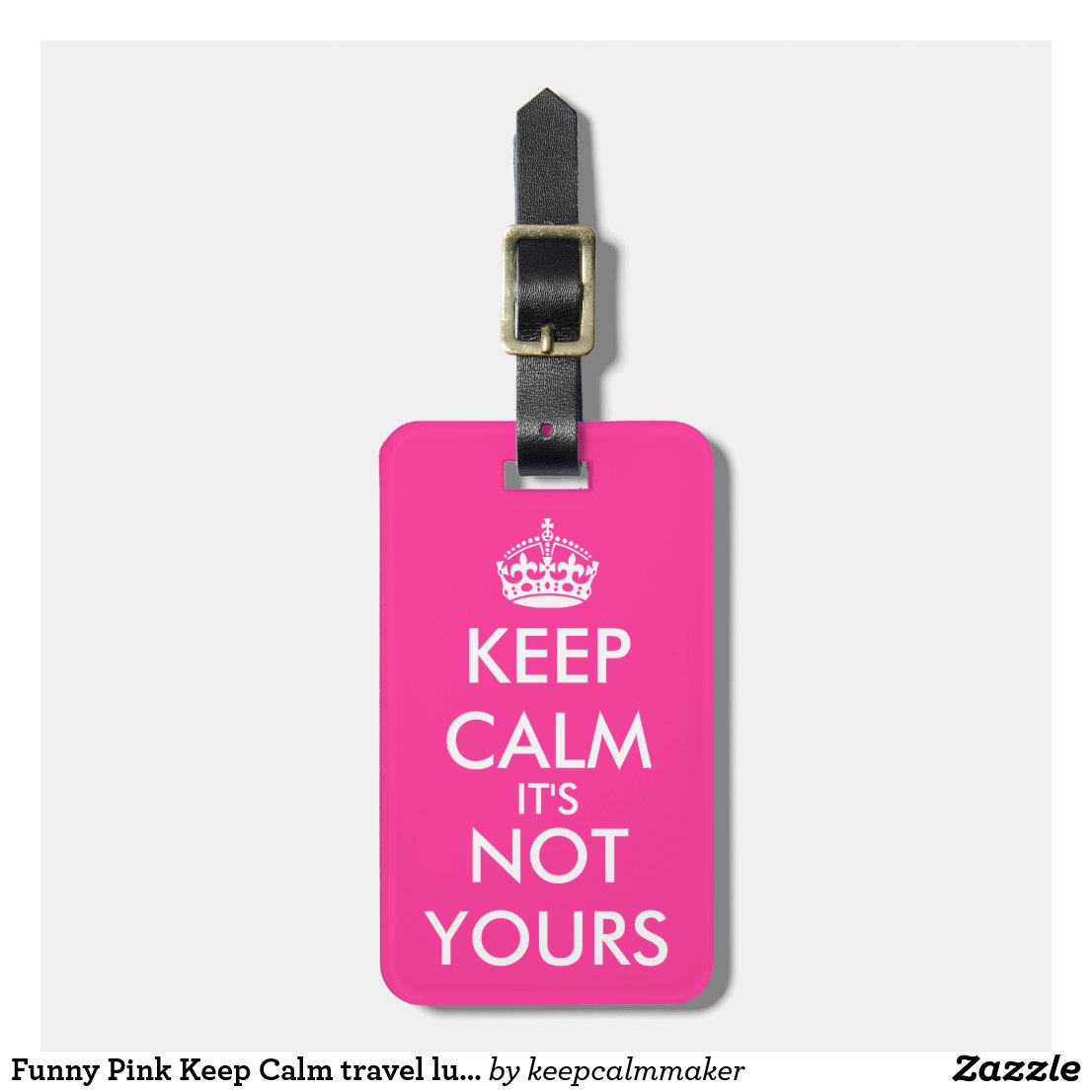 Funny Pink Keep Calm travel luggage tag for women