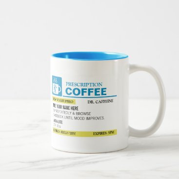 Funny Prescription Coffee Mug