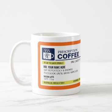 Funny Prescription Coffee Mug (lefty)