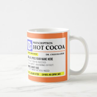 Funny Prescription Hot Cocoa Mug